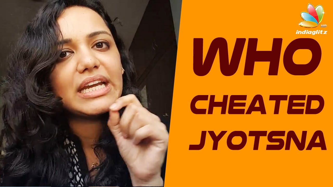 Jyotsna opens up about being Cheated | Hot Malayalam Cinema News