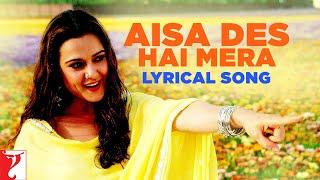 Lyrical: Aisa Des Hai Mera Song with Lyrics | Veer-Zaara | Shah Rukh Khan | Javed Akhtar