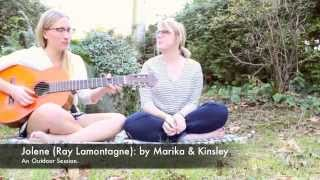 Jolene (Ray Lamontagne): by Marika ft. Kinsley Koons