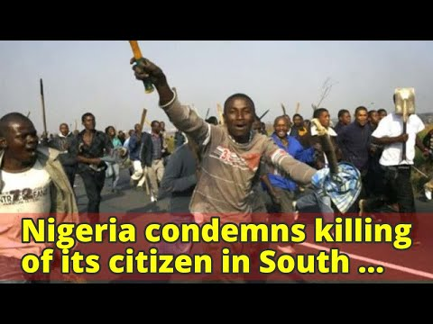 Nigeria condemns killing of its citizen in South Africa