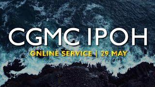 CGMC Ipoh - 29th May 2021 8:00pm
