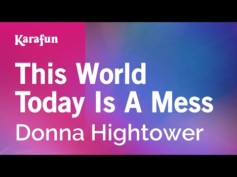 Karaoke This World Today Is A Mess - Donna Hightower *
