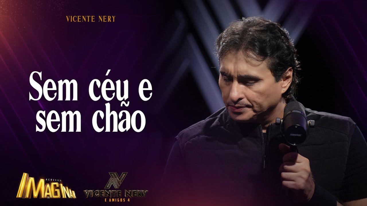 Vicente Nery - Sem céu e sem chão | ACÚSTICO IMAGINAR