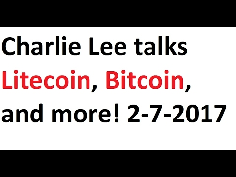 Charlie Lee talks Litecoin, Bitcoin, and more! 2-7-2017