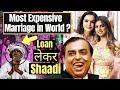Isha Ambani's Marriage - Most Expensive Wedding in the World ? | इतना पैसा खर्च करना सही ?