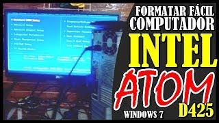 Aprenda fácil a Formatar fácil INTEL ATOM D425 e outros -INSTALANDO WINDOWS 7