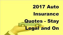 2017 Auto Insurance Quotes  | Stay Legal and On the Road With Auto Insurance Quotes