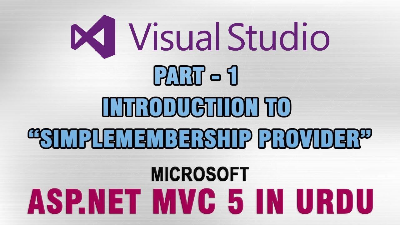 (1/6) ASP NET MVC 5 Tutorial In Urdu - Introduction to Simple Membership  Provider
