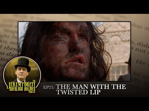 Download EP25 - The Man With The Twisted Lip - The Jeremy Brett Sherlock Holmes Podcast