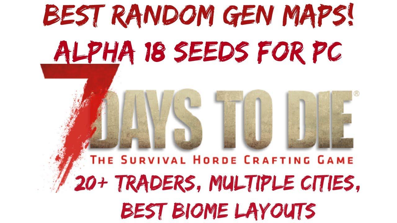 New 7 Days To Die Alpha 18 Map Seeds Best Seed For Random Gen