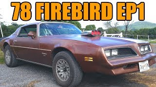 1978 Pontiac Firebird Street Car Project (Ep.1)