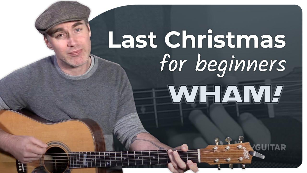 Wham Last Christmas Guitar Lesson Tutorial Chord Strumming More