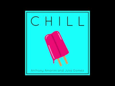 Chill (Official Audio) - Anthony Amorim Ft. Julia Gomez (Prod. By Cole Vogel)