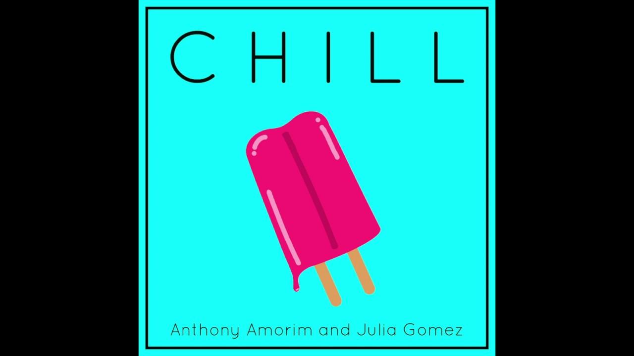 chill-official-audio-anthony-amorim-ft-julia-gomez-prod-by-cole-vogel-anthony-amorim