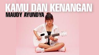 Download TAMI AULIA | MAUDY AYUNDYA - KAMU DAN KENANGAN