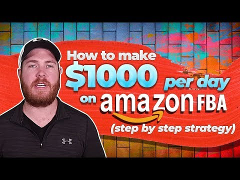How To Make 1000 Dollars Per Day On Amazon FBA (Step By Step Strategy)