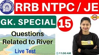 CLASS 15    RRB NTPC / JE    G.K. SPECIAL    BY SONAM MA'AM   River...