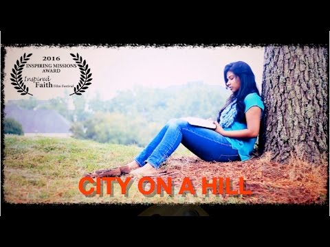 City on a hill award winning Christian Short Movie