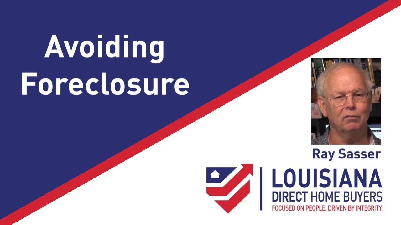 Avoid Foreclosure in New Orleans LA | Louisiana Direct Home Buyers | Ray Sasser