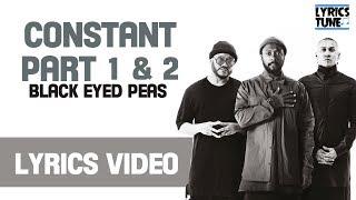BLACK EYED PEAS - CONSTANT PART 1 & 2 Lyrics Video