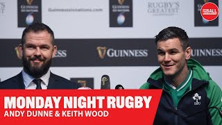 MONDAY NIGHT RUGBY | Keith Wood & Andy Dunne | Six Nations Week 1