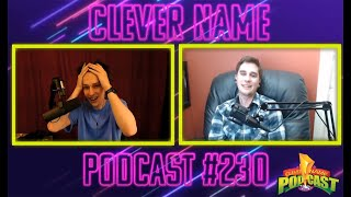 The One With All The Memories - Clever Name Podcast #230