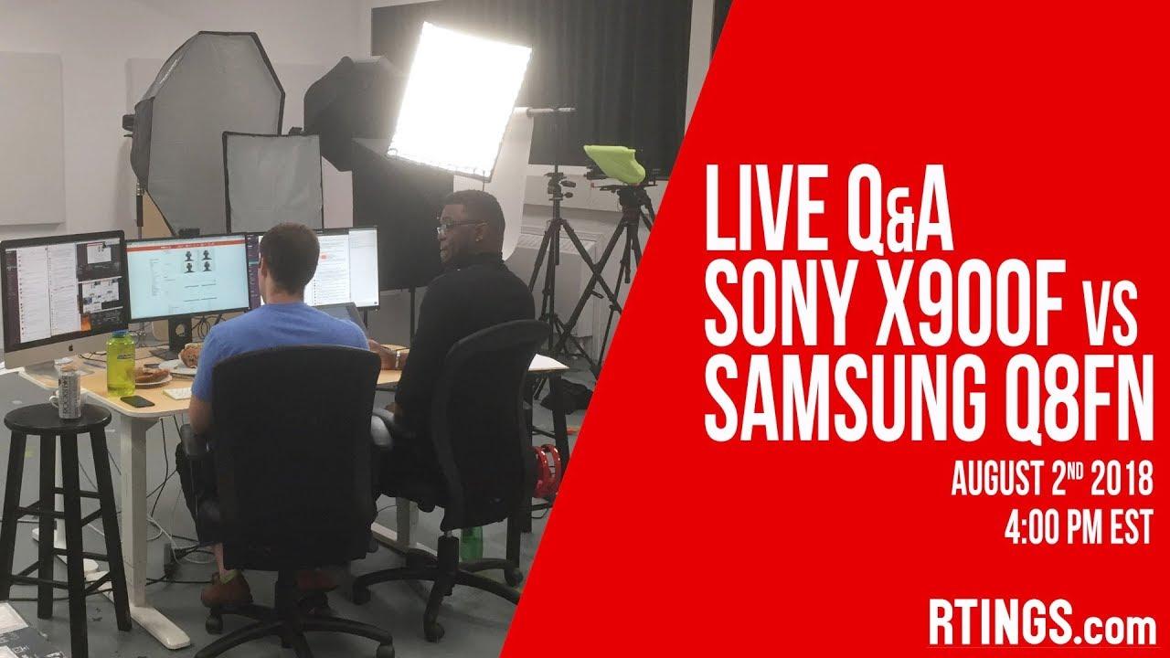 Live Q&A Sony X900F vs Samsung Q8FN - RTINGS com - YouTube