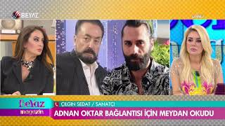 Çılgın Sedat'tan Adnan Oktar iddialarına sert tepki
