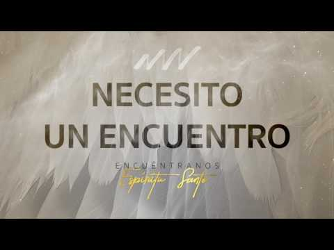 Necesito Un Encuentro - Encuéntranos Espíritu Santo | New Wine
