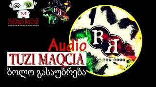 TUZI MAQCIA (rap rise) - ბოლო გასაუბრება | bolo gasaubreba (audio) (rap rise 2014)