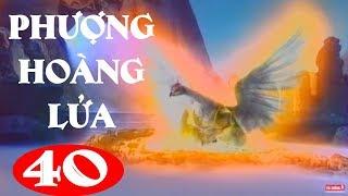 Phượng Hoàng Lửa - Tập Cuối | Phim Kiếm Hiệp Trung Quốc Hay Nhất