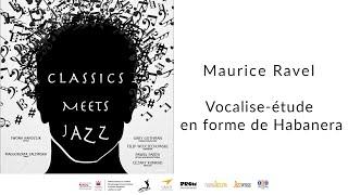 Maurice Ravel - Vocalise-étude en forme de Habanera