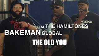 "Bakeman Global ""The Old You"" Featuring The Hamiltones"