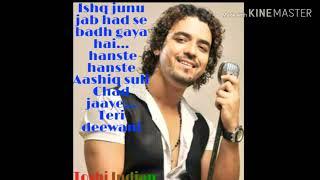 Ishq junoon jab had se badh Jaye hastey hastey Aashiq suli Chad Jaye Teri deewani#Toshi singer#