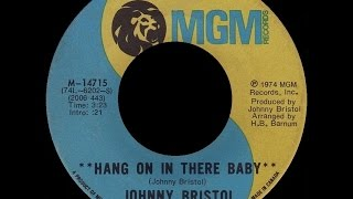 [1974] Johnny Bristol ∙ Hang on in There Baby
