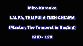 "Master, the Tempest is Raging ""Lalpa Thlipui A Tleh Chiama"" Karaoke Sing Along Music"