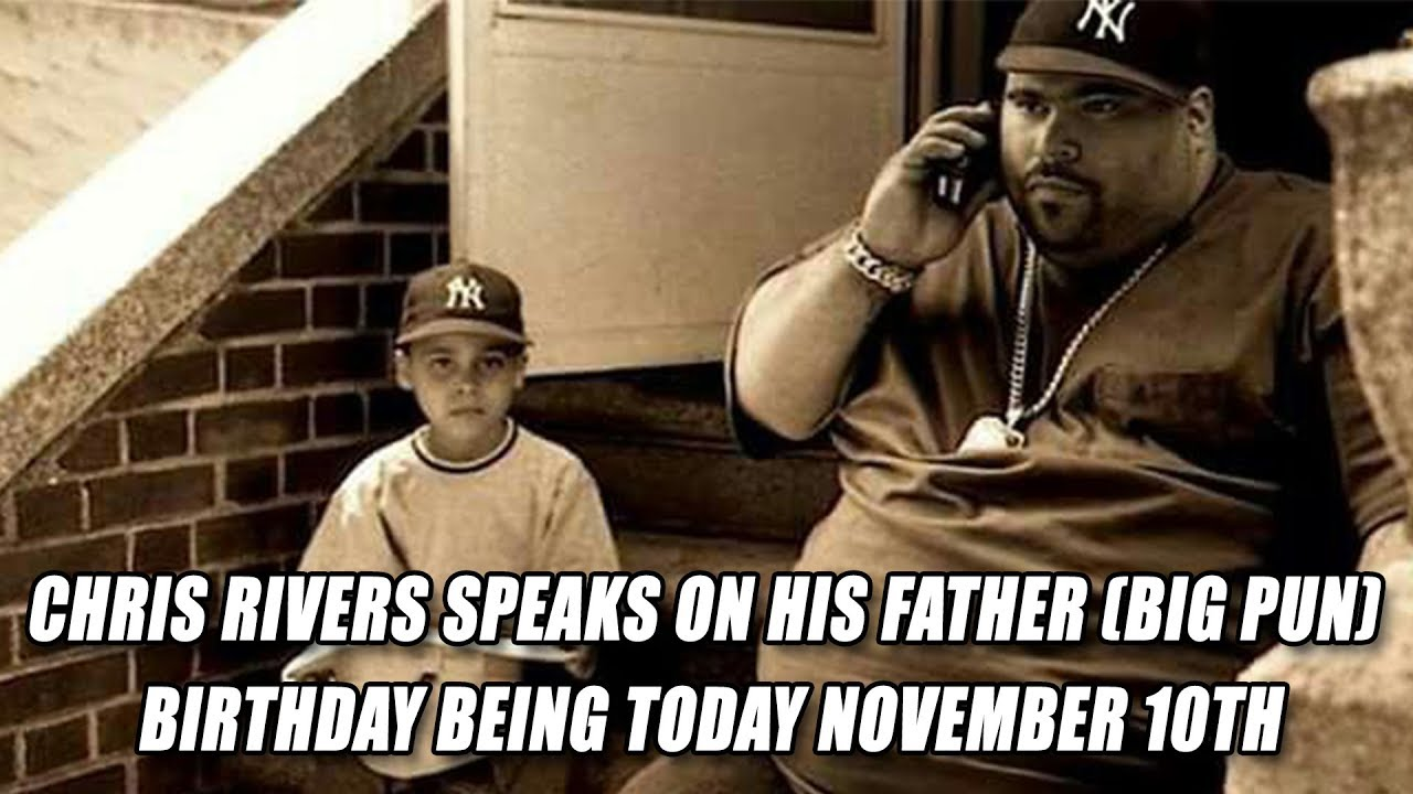 Chris Rivers Speaks On His Father (Big Pun) Birthday Being Today November 10th