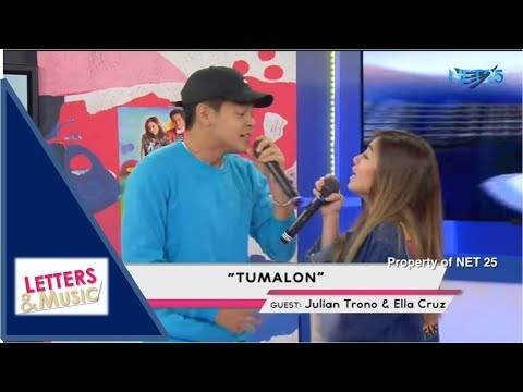 JULIAN TRONO & ELLA CRUZ - TUMALON (NET25 LETTERS AND MUSIC)