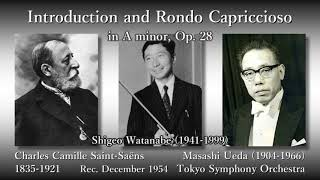 Saint-Saëns: Introduction and Rondo Capriccioso, S. Watanabe & M. Ueda (1954) 序奏とロンド・カプリチオーソ 渡辺茂夫