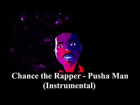 Chance The Rapper - Pusha Man (Instrumental) [reprod. PHONKstrumental]