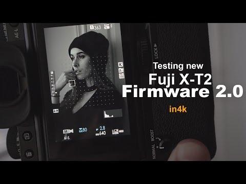 Testing the Fuji X-T2 Firmware 2.0 updates. Holy Crap! - in 4k