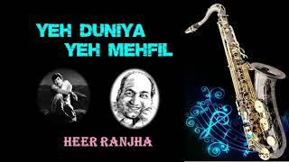 516:- Yeh Duniya Yeh Mehfil -Saxophone Cover | Heer Raanjha| Mohammed Rafi