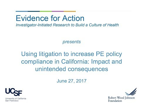 Using litigation to increase PE policy compliance in California: Impact and unintended consequences