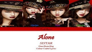 SISTAR(씨스타) - ALONE(나혼자) Colour Coded Lyrics (Han/Rom/Eng)   Taefiedlyrics #TBT