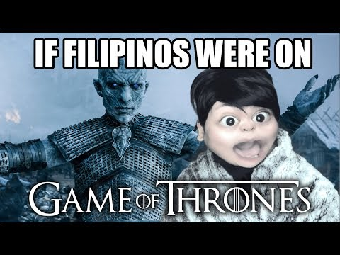 IF FILIPINOS WERE ON GAME OF THRONES