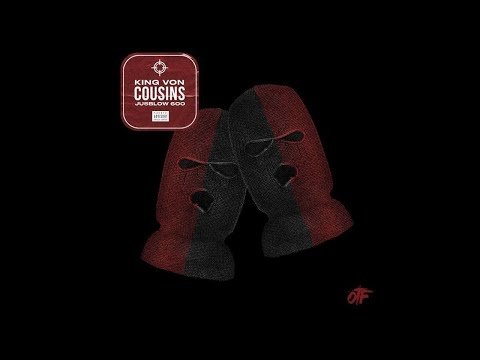 King Von - Cousins Ft. Jusblo 600