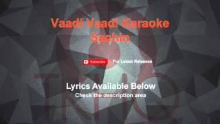 Vaadi Vaadi Karaoke Sachin Karaoke