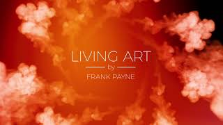 YouTube Intro | Living Art by Franke Payne