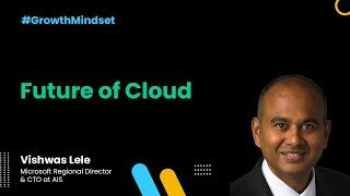 Future of Cloud - Growth Mindset Show