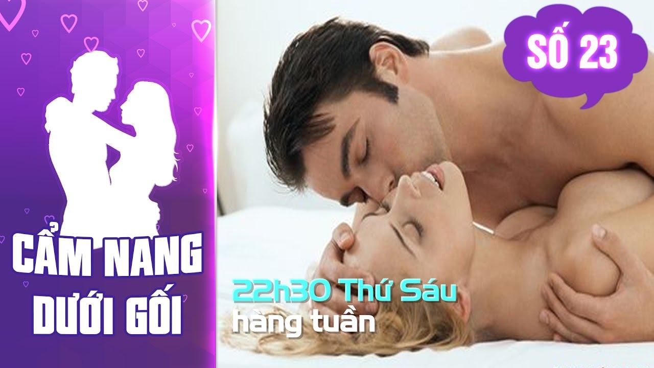 Cẩm nang dưới gối – Số 23 –  Chuyện tình dục…tốt hay xấu? | YOUTV